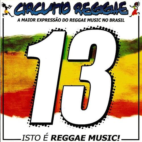Circuito Reggae, Vol. 13 by Various Artists