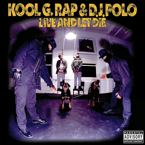 Live and Let Die by Kool G Rap & DJ Polo