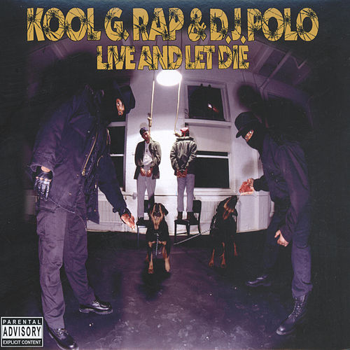 Live and Let Die (Deluxe Version) by Kool G Rap & DJ Polo
