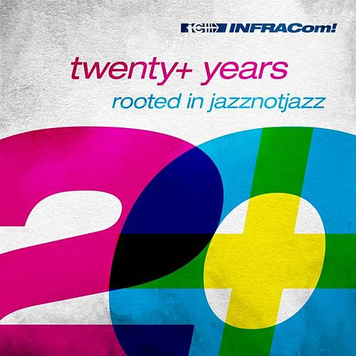 Infracom! Twenty+ Years Rooted in Jazznotjazz de Various Artists