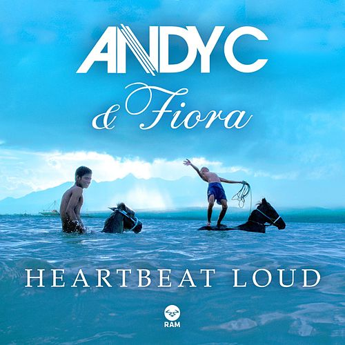 Heartbeat Loud (ft. Fiora) by Andy C