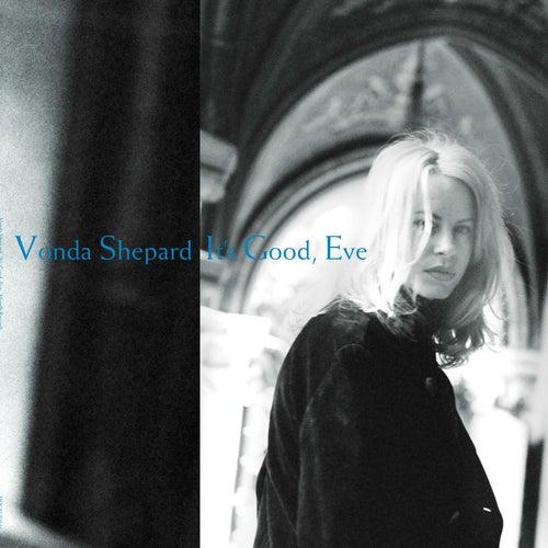 It's Good, Eve de Vonda Shepard