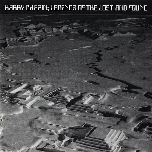 Legends Of The Lost And Found - New Greatest Stories Live van Harry Chapin