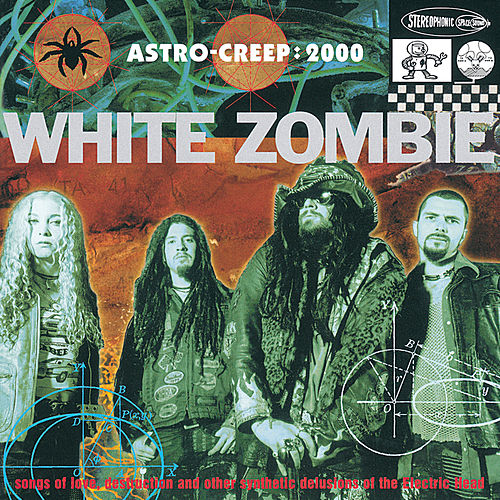 Astro Creep: 2000 by White Zombie