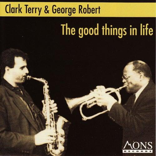 The Good Things In Life de George Robert
