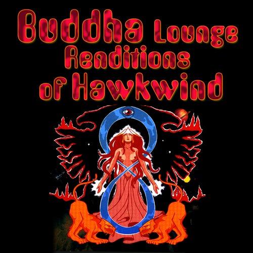 Buddha Lounge Renditions Of Hawkwind by The Buddha Lounge Ensemble