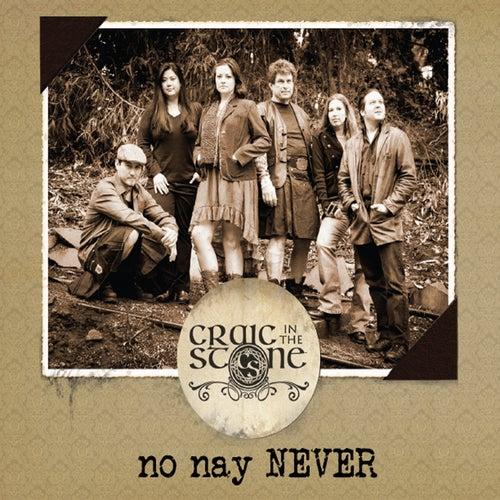 No Nay Never von Craic in the Stone