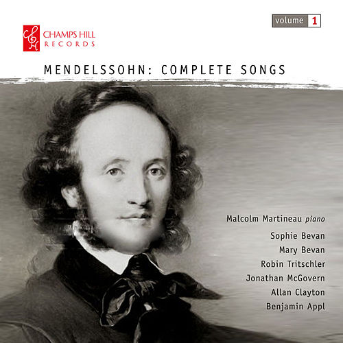 Mendelssohn: Complete Songs, Vol. 1 by Malcolm Martineau