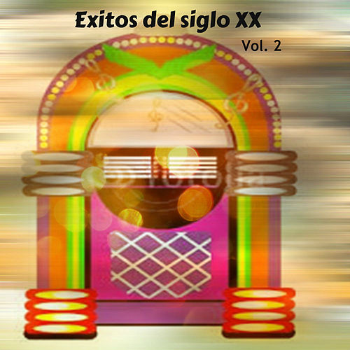 Éxitos del Siglo XX Vol. 2 de Various Artists