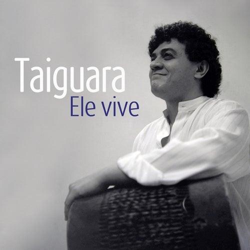 Ele Vive de Taiguara