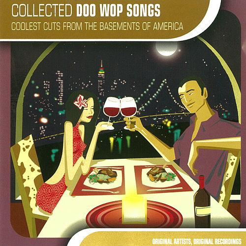 Collected Doo Wop Songs by Various Artists