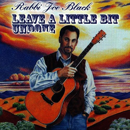 Leave A Little Bit Undone by Rabbi Joe Black