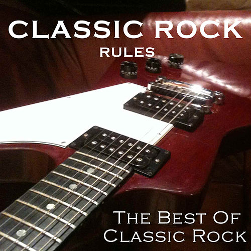 Classic Rock Rules von Various Artists
