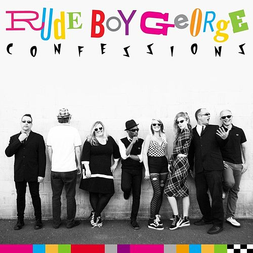 Confessions by Rude Boy George