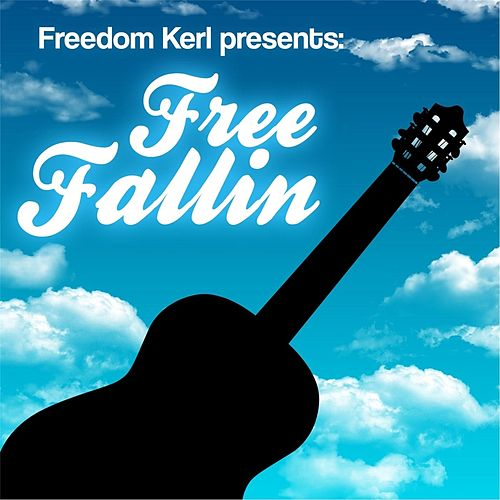 Free Fallin by Freedom Kerl