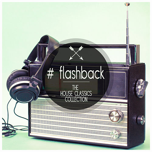 Flashback - The House Classics Collection von Various Artists