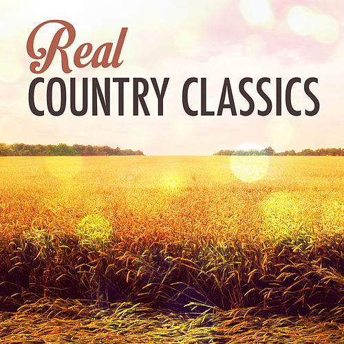 Real: Country Classics von Various Artists