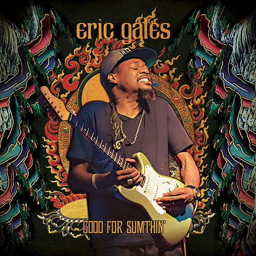 Good For Sumthin' de Eric Gales