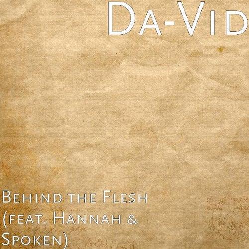 Behind the Flesh (feat. Hannah & Spoken) de Da-Vid