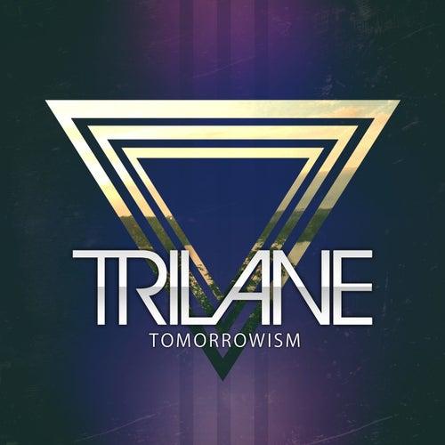 Tomorrowism - Single by Trilane