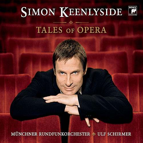 Tales Of Opera by Simon Keenlyside
