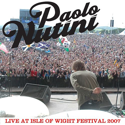 Live At Isle Of Wight Festival 2007 de Paolo Nutini