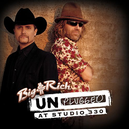 Unplugged At Studio 330 de Big & Rich