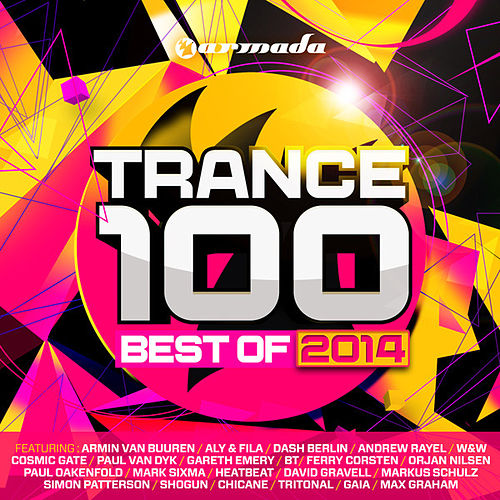 Trance 100 - Best Of 2014 by Various Artists