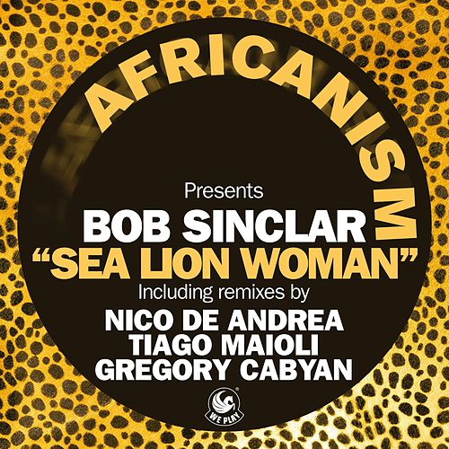 Sea Lion Woman von Bob Sinclar