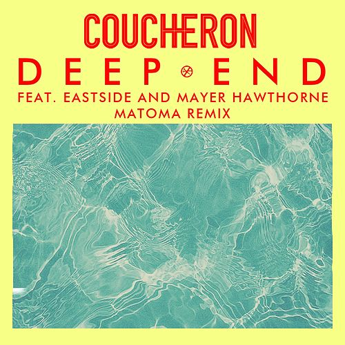 Deep End (feat. Eastside and Mayer Hawthorne) (Matoma Remix) di Coucheron