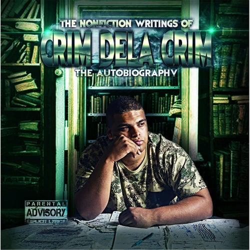 The Non Fiction Writings of Crim Dela Crim (The Autobiography) von Crim Dela Crim