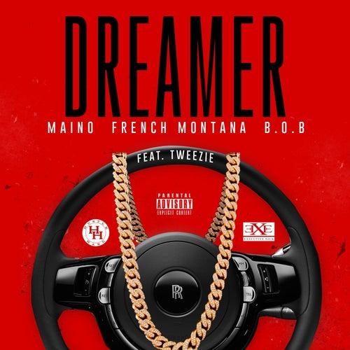 Dreamer (feat. French Montana, B.O.B & Tweezie) by Maino
