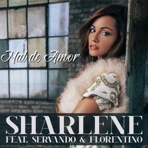 Mal De Amor (feat. Servando & Florentino) de Sharlene