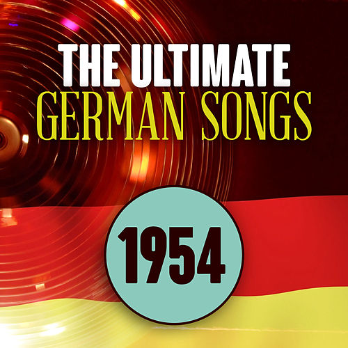 The Ultimate German Songs from 1954 de Various Artists