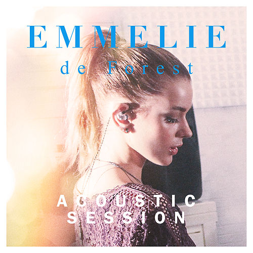 Acoustic Session de Emmelie de Forest