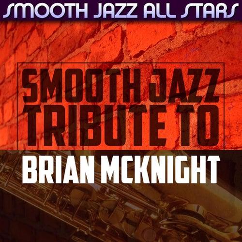 Smooth Jazz Tribute to Brian McKnight von Smooth Jazz Allstars