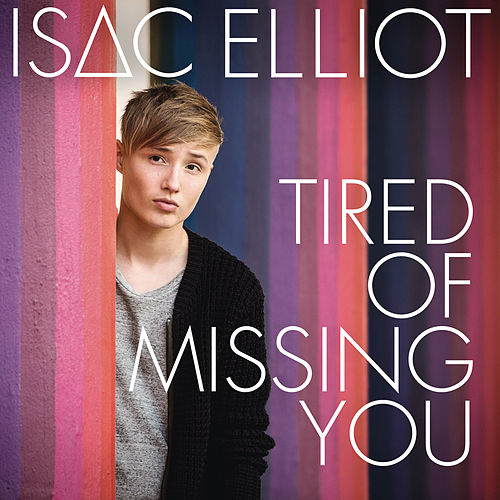 Tired of Missing You von Isac Elliot