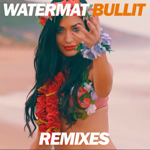 Bullit (Remixes) by Watermät