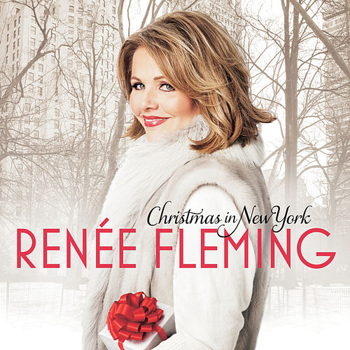 Christmas In New York by Renée Fleming