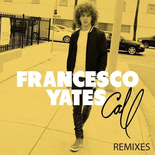 Call Remixes by Francesco Yates