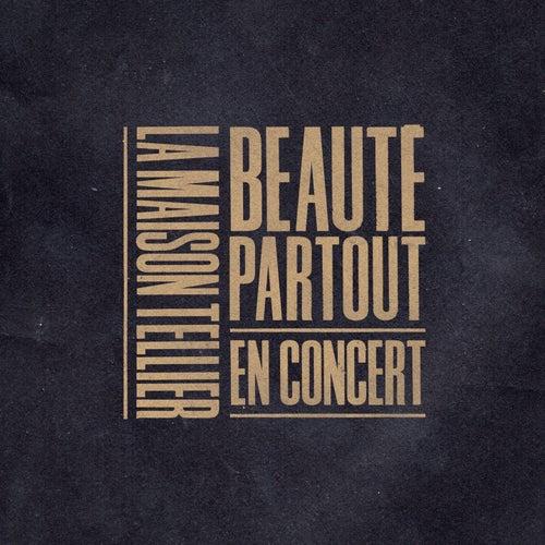 Beauté partout (En concert) de La Maison Tellier
