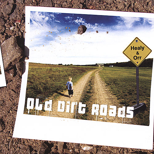 Old Dirt Roads de Healy