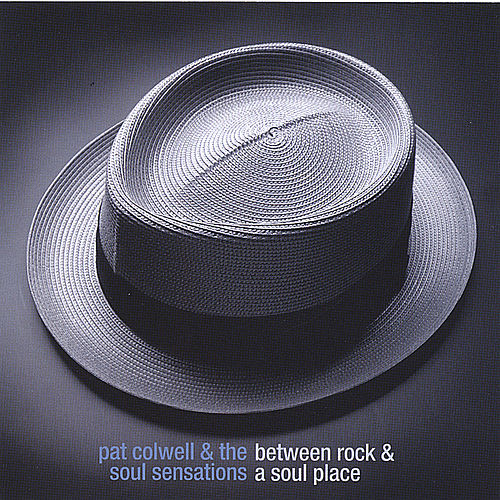 Between a Rock & a Soul Place by Pat Colwell