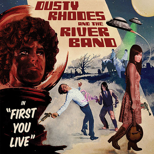 First You Live by Dusty Rhodes and the River Band