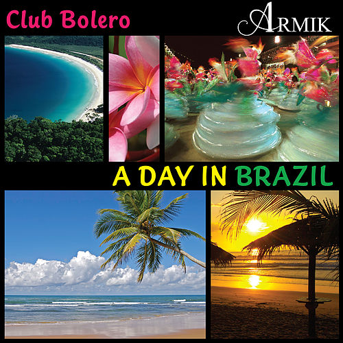 A Day In Brazil by Armik