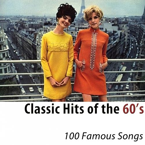 Classic Hits of the 60's (100 Famous Songs) di Various Artists