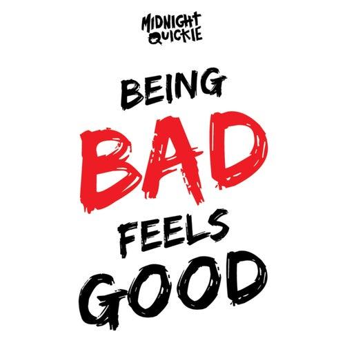 Being Bad Feels Good von Midnight Quickie
