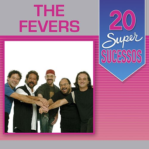 20 Super Sucessos: The Fevers von The Fevers