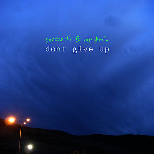 Dont Give Up by Serengeti
