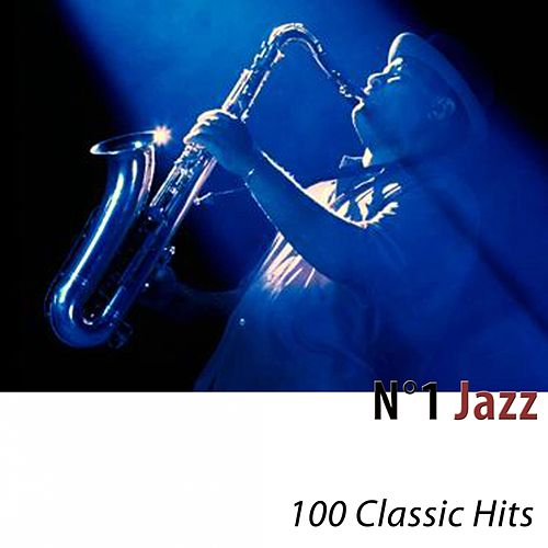 N°1 Jazz (100 Classic Hits) [Remastered] by Various Artists